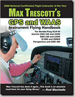 Max Trescott's Garmin G1000 training book and CD-ROM courses teach VFR and IFR pilots to fly GPS and WAAS approaches using modern GPS and G1000 avionics